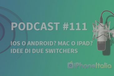 """iOS or Android? Mac or iPad? The ideas of two switchers"" – iPhoneItalia Podcast #111"