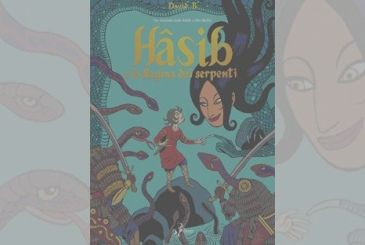 Hasib and the Queen of the Snakes, David B. | Review